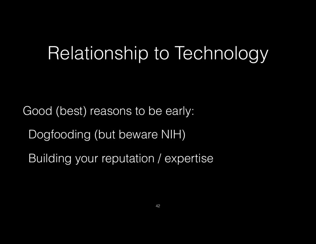 Relationship to Technology Good (best) reasons ...