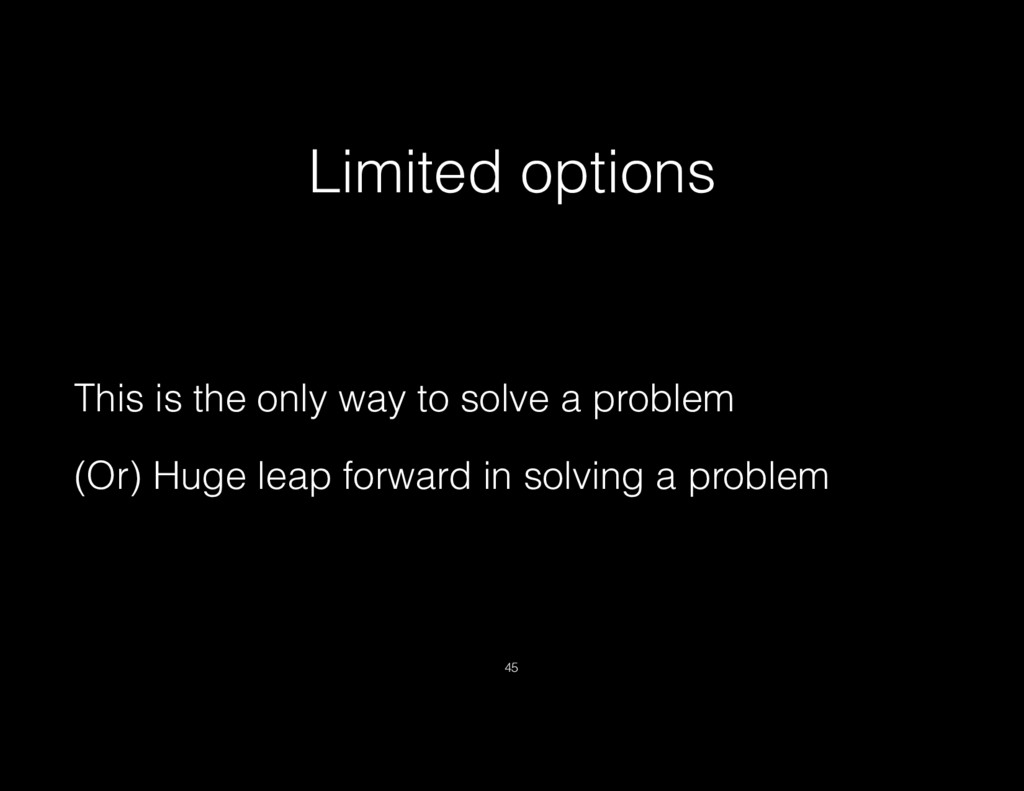 Limited options This is the only way to solve a...