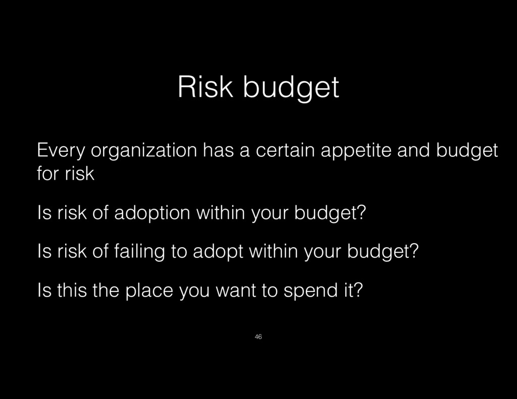 Risk budget Every organization has a certain ap...
