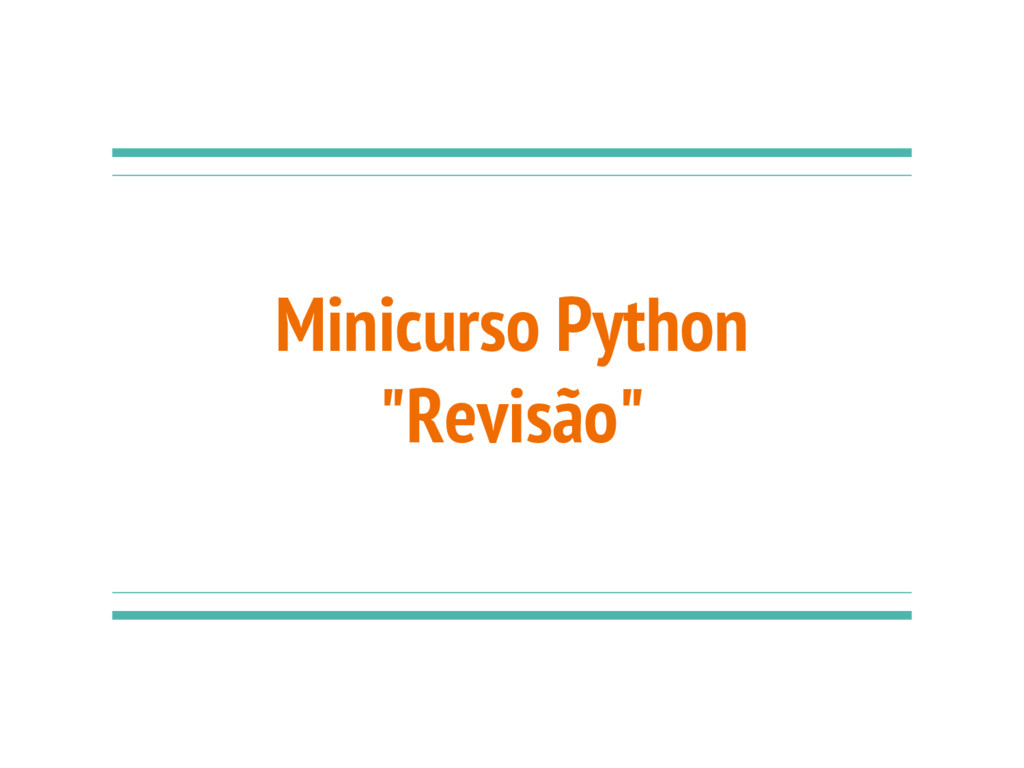 """Minicurso Python """"Revisão"""""""