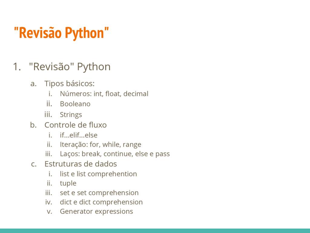 """1. """"Revisão"""" Python a. Tipos básicos: i. Número..."""