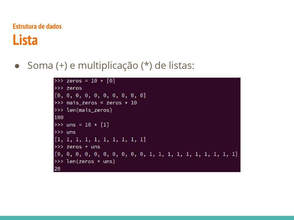 Estrutura de dados Lista ● Soma (+) e multiplic...