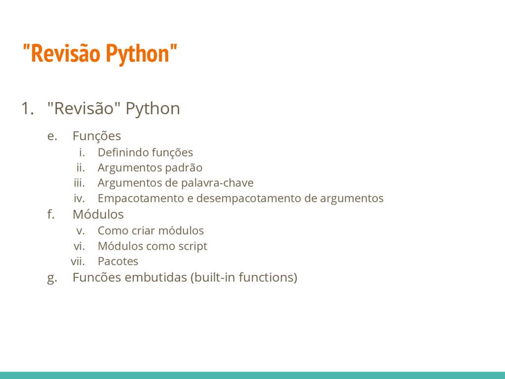 """""""Revisão Python"""" 1. """"Revisão"""" Python e. Funções..."""