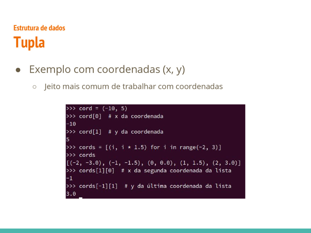 ● Exemplo com coordenadas (x, y) ○ Jeito mais c...