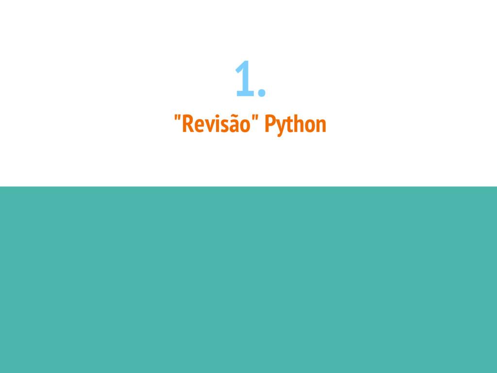 """1. """"Revisão"""" Python"""