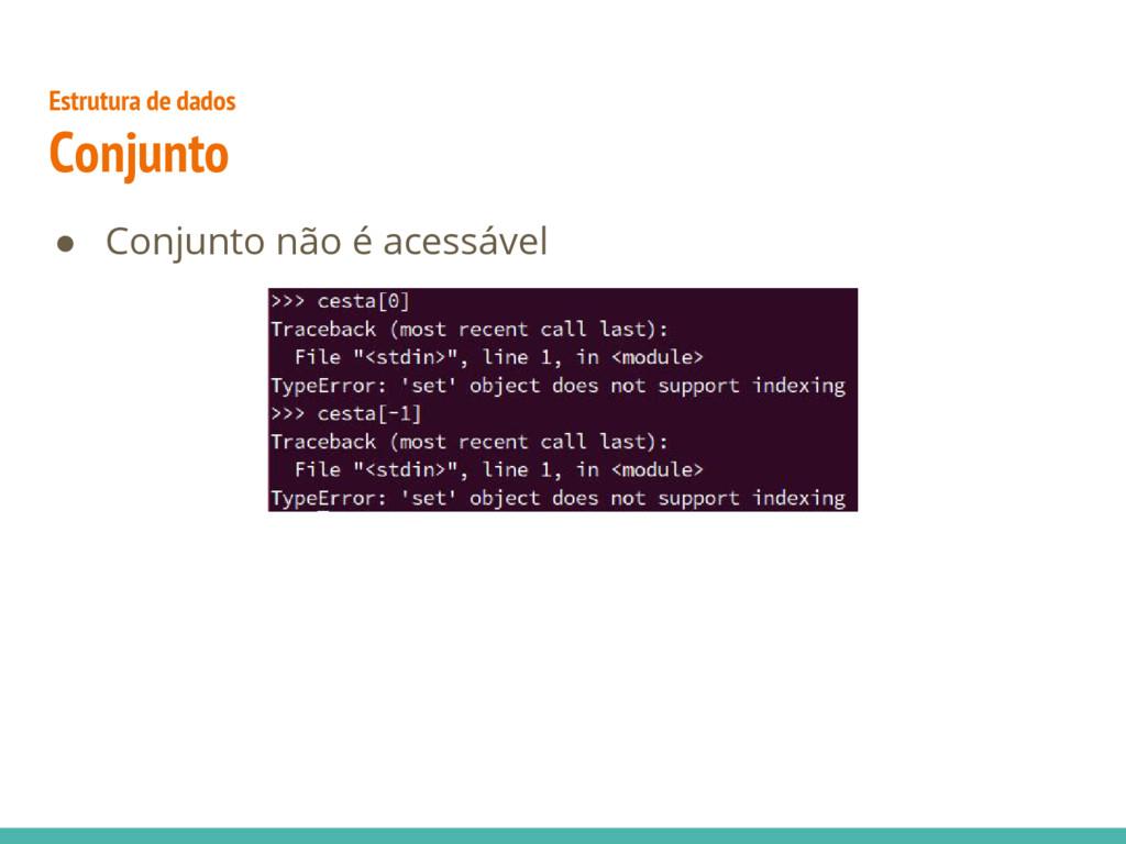 ● Conjunto não é acessável Estrutura de dados C...