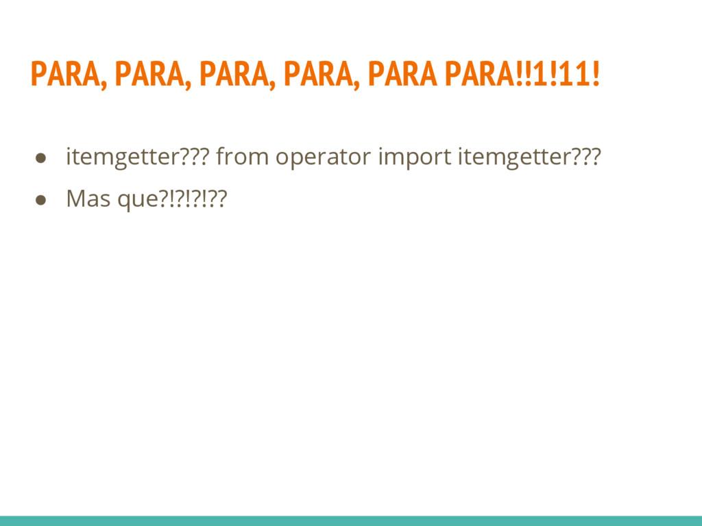 ● itemgetter??? from operator import itemgetter...