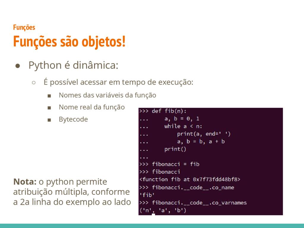 ● Python é dinâmica: ○ É possível acessar em te...