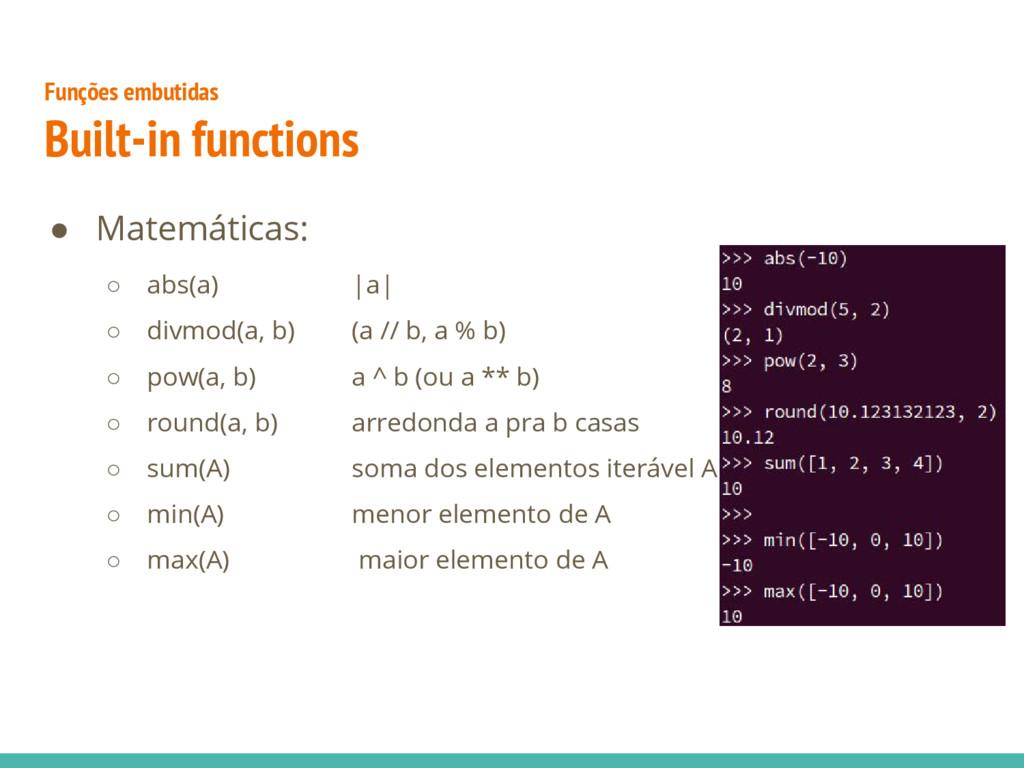 ● Matemáticas: ○ abs(a) |a| ○ divmod(a, b) (a /...