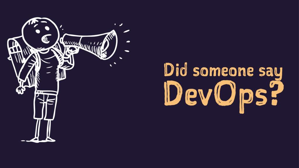 Did someone say DevOps?
