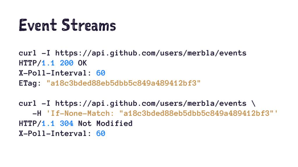 Event Streams curl -I https://api.github.com/us...
