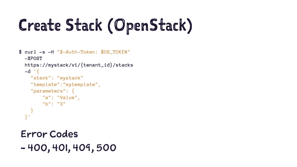 "Create Stack (OpenStack) $ curl -s -H ""X-Auth-T..."
