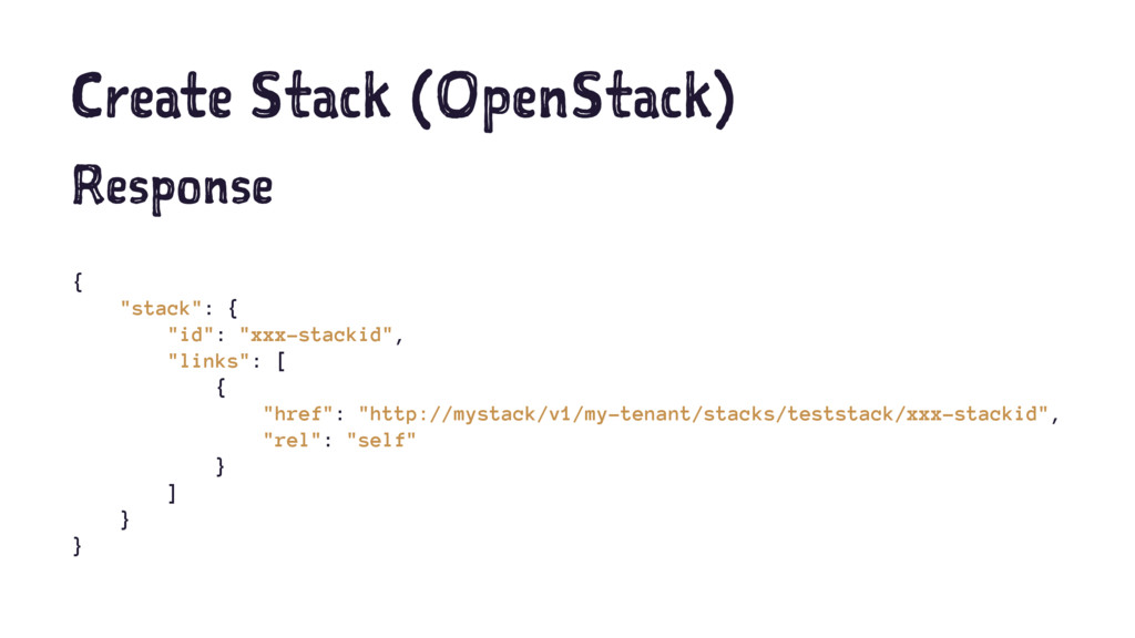 "Create Stack (OpenStack) Response { ""stack"": { ..."