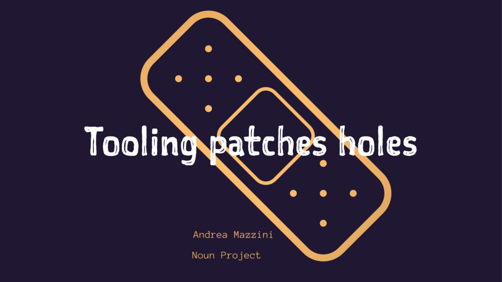 Tooling patches holes