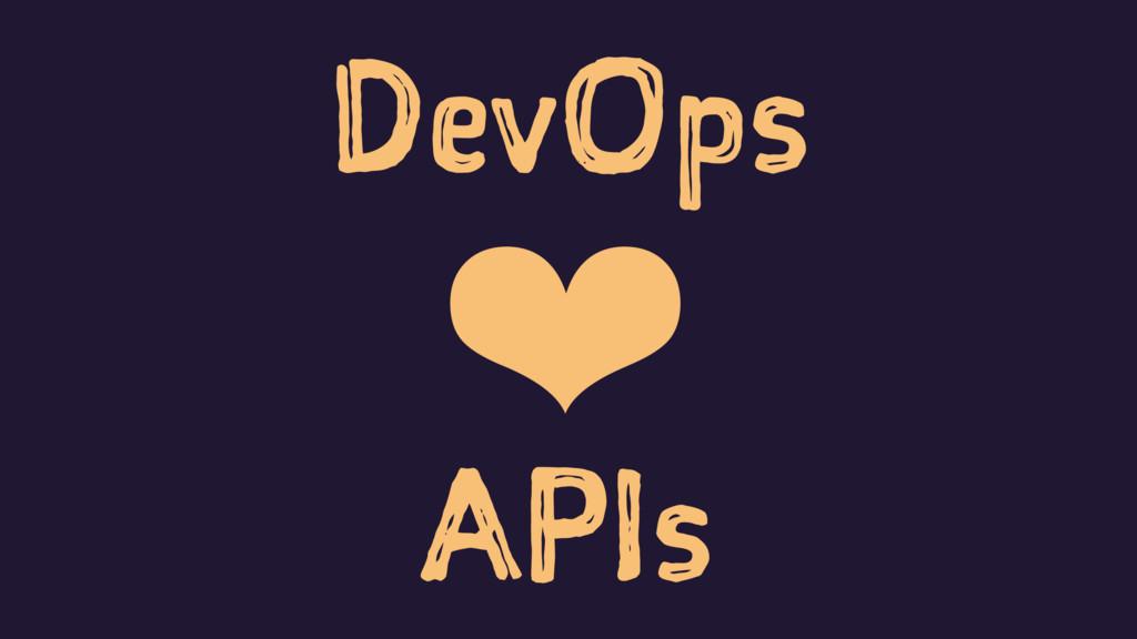 DevOps ❤ APIs