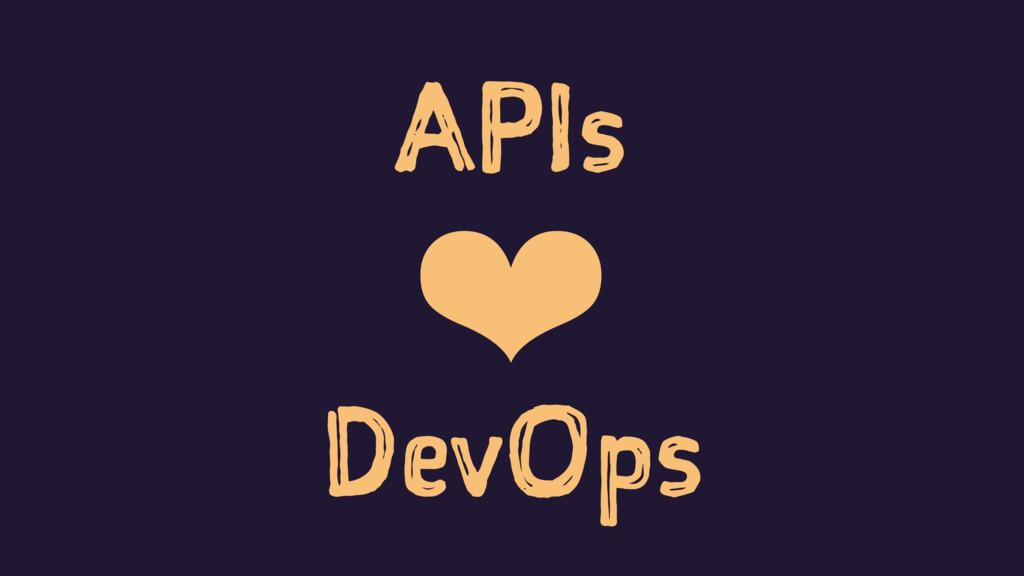 APIs ❤ DevOps