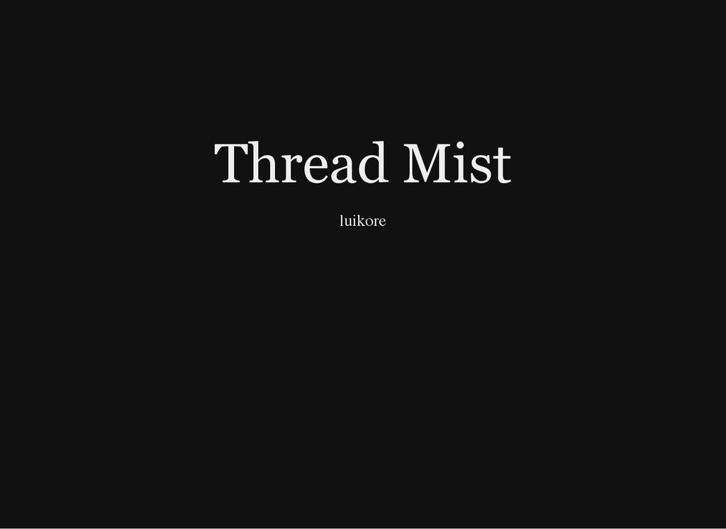 Thread Mist luikore