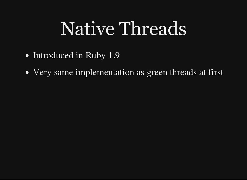 Native Threads Introduced in Ruby 1.9 Very same...
