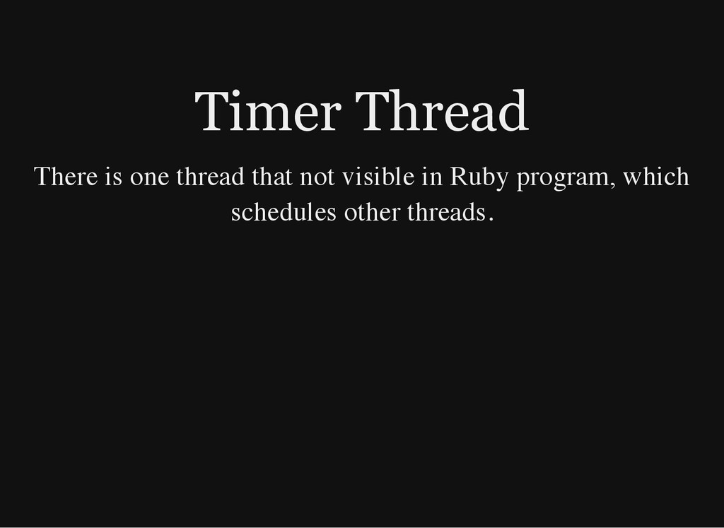 Timer Thread There is one thread that not visib...