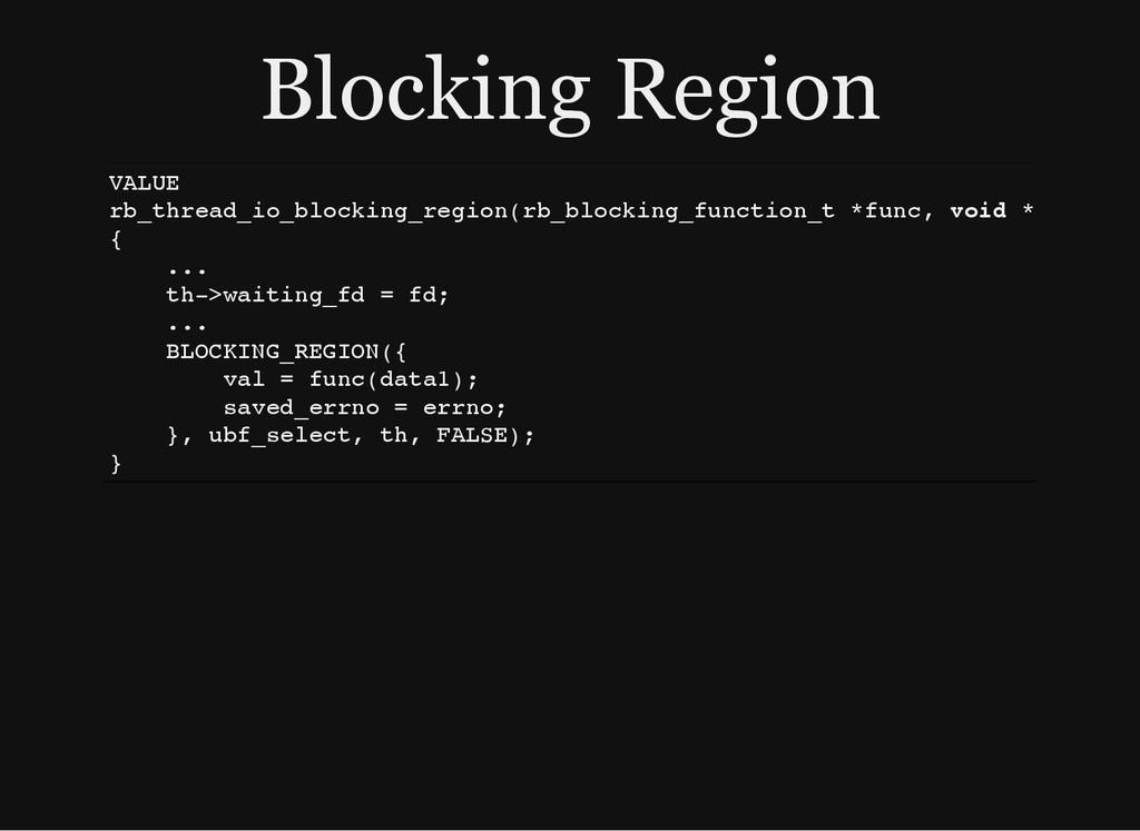 Blocking Region V A L U E r b _ t h r e a d _ i...
