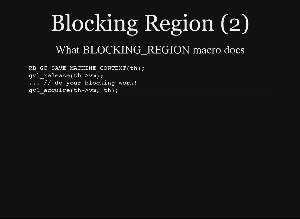 Blocking Region (2) What BLOCKING_REGION macro ...