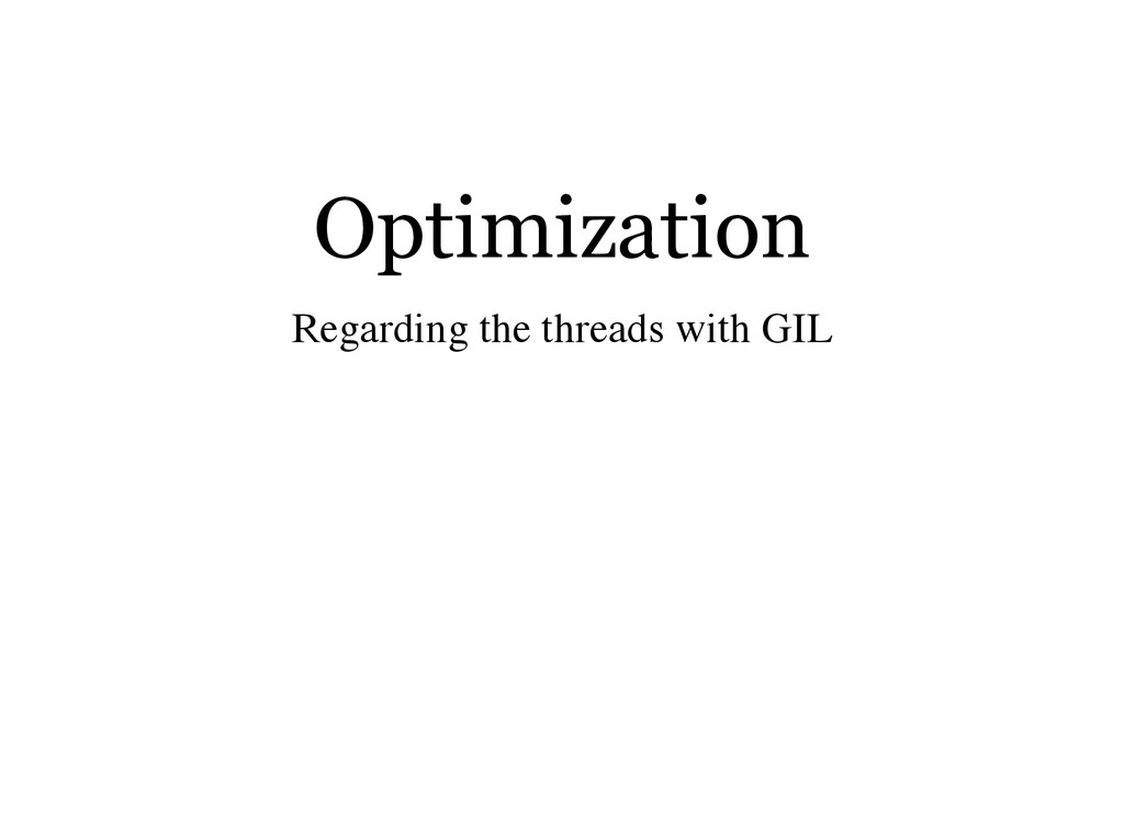 Optimization Regarding the threads with GIL