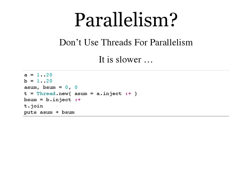 Parallelism? Don't Use Threads For Parallelism ...