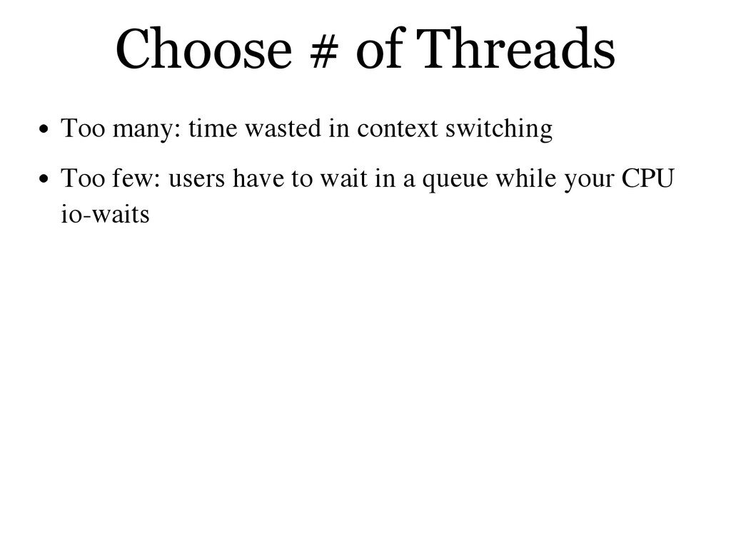 Choose # of Threads Too many: time wasted in co...
