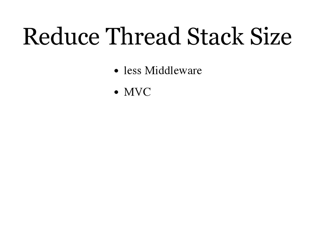 Reduce Thread Stack Size less Middleware MVC