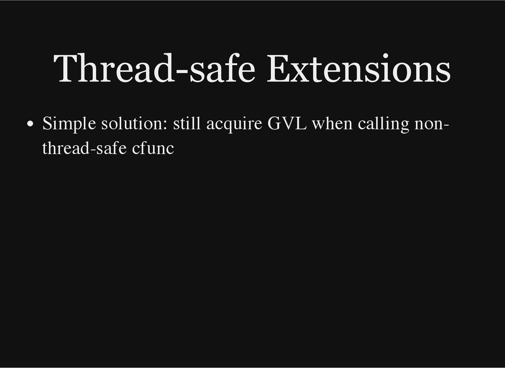 Thread-safe Extensions Simple solution: still a...