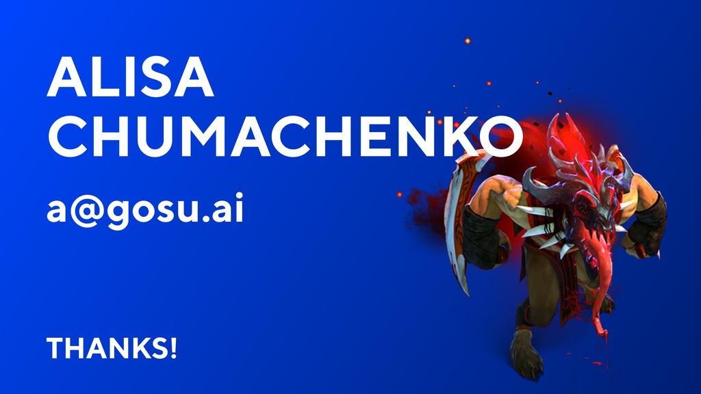 ALISA CHUMACHENKO a@gosu.ai THANKS!
