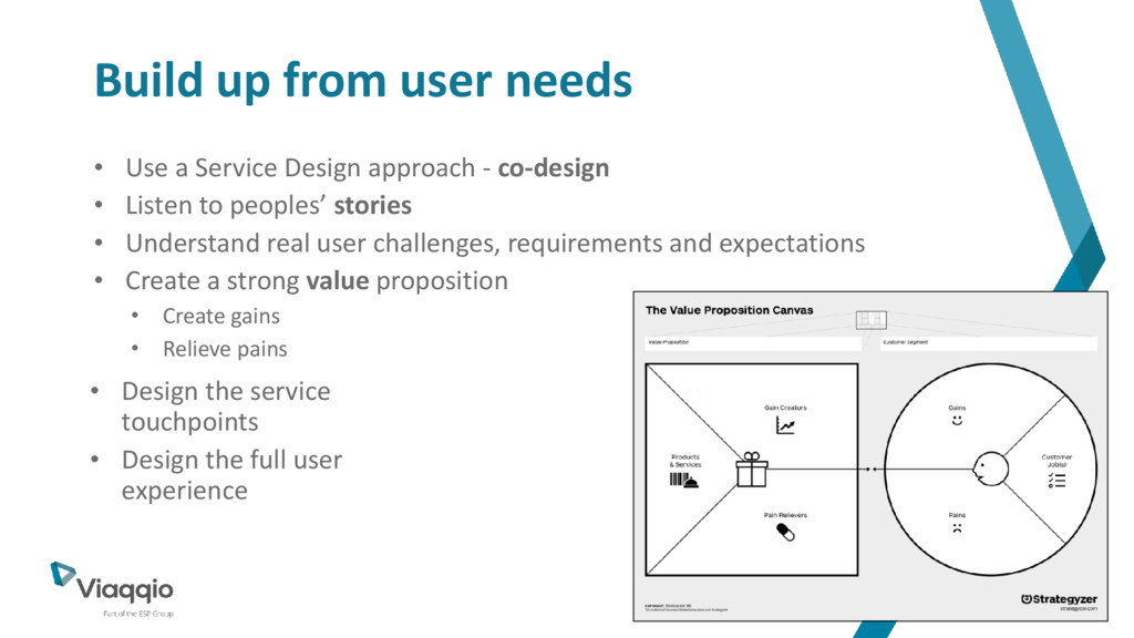 Build up from user needs • Use a Service Design...