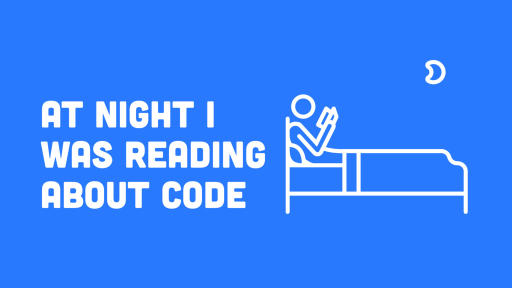 At night I was reading about code