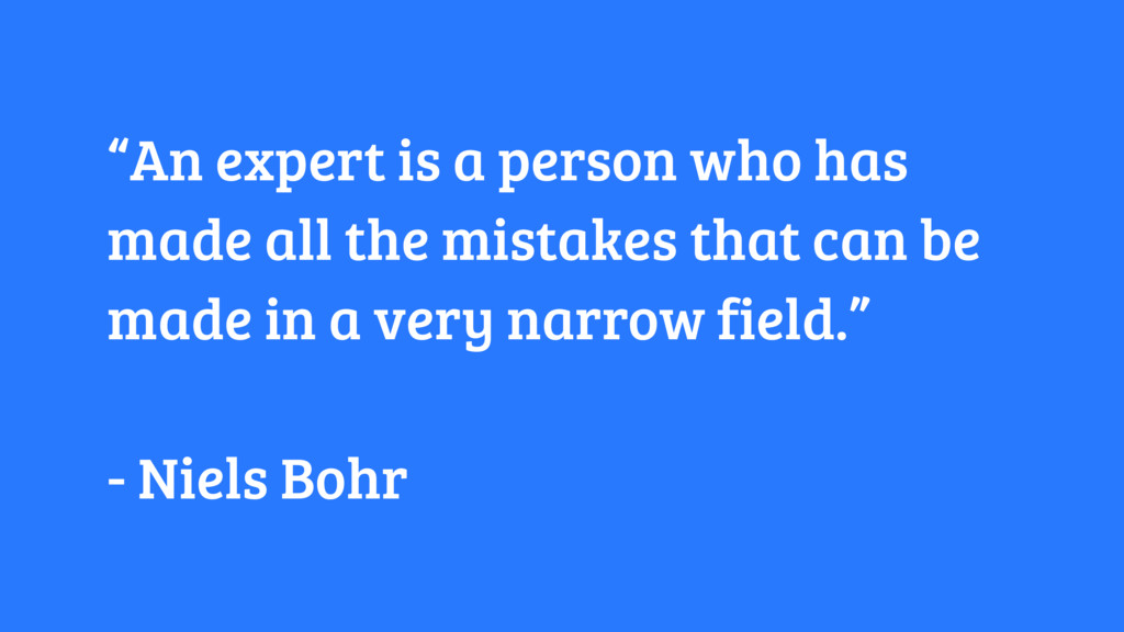 """An expert is a person who has made all the mis..."