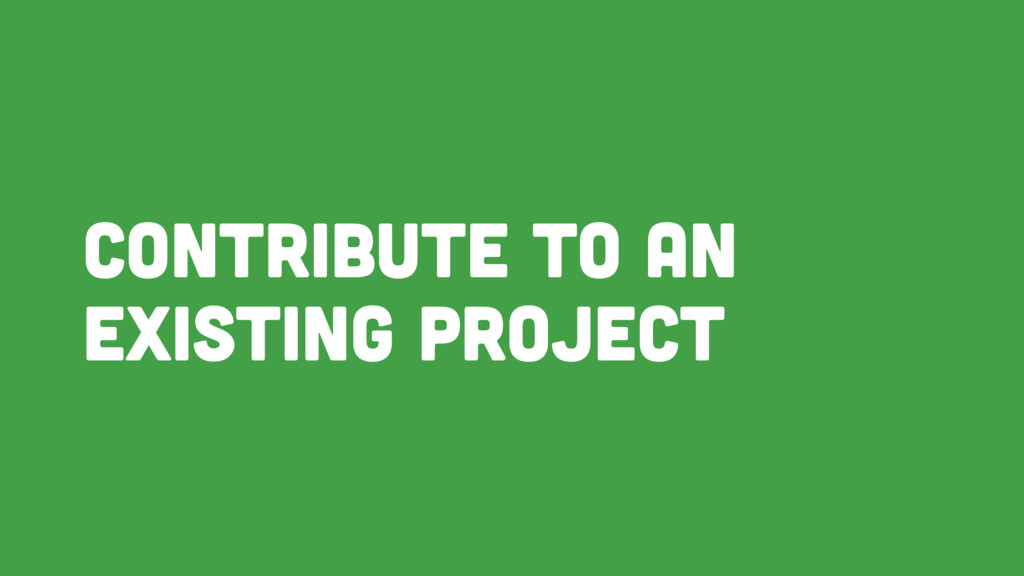 Contribute to an existing project