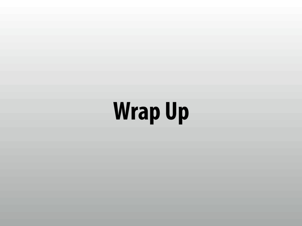 Wrap Up