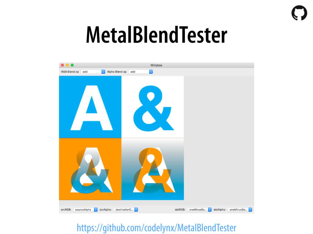 MetalBlendTester https://github.com/codelynx/Me...