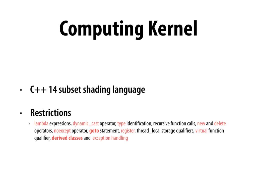 Computing Kernel • C++ 14 subset shading langua...
