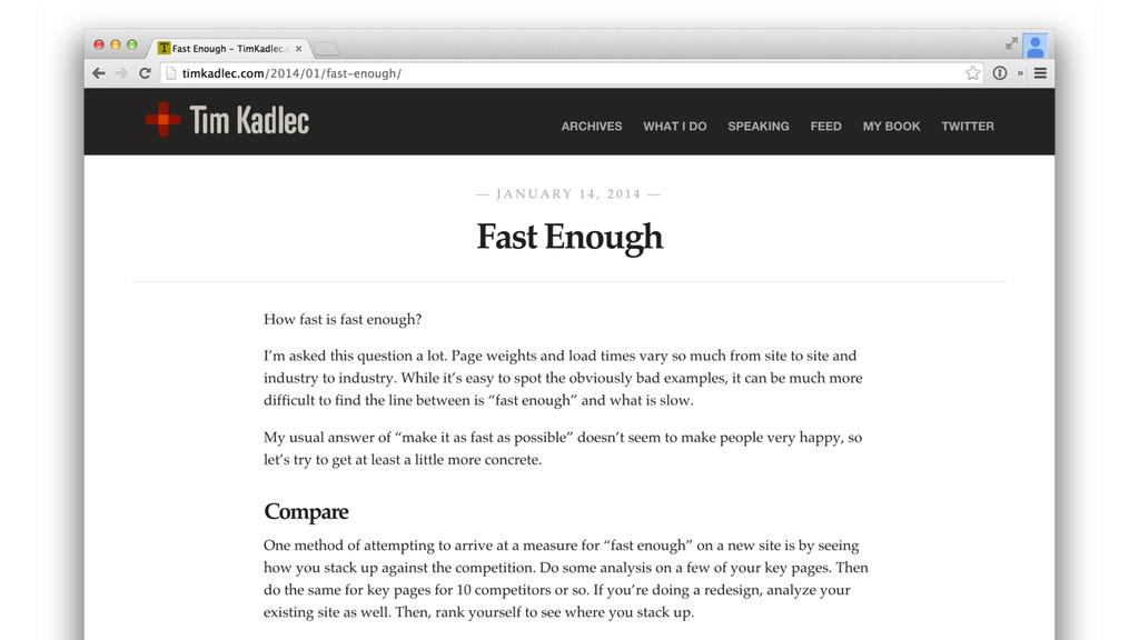 http://timkadlec.com/2014/01/fast-enough/