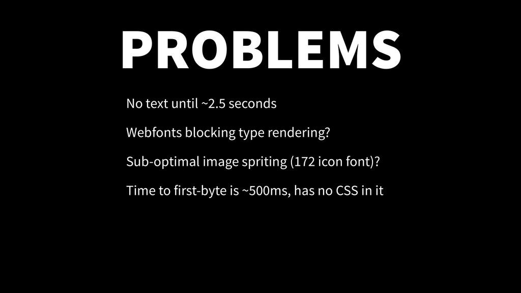 PROBLEMS No text until ~2.5 seconds Webfonts bl...