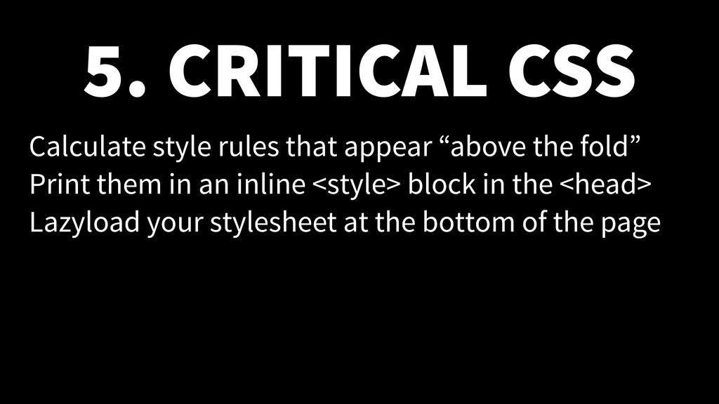 5. CRITICAL CSS Calculate style rules that appe...