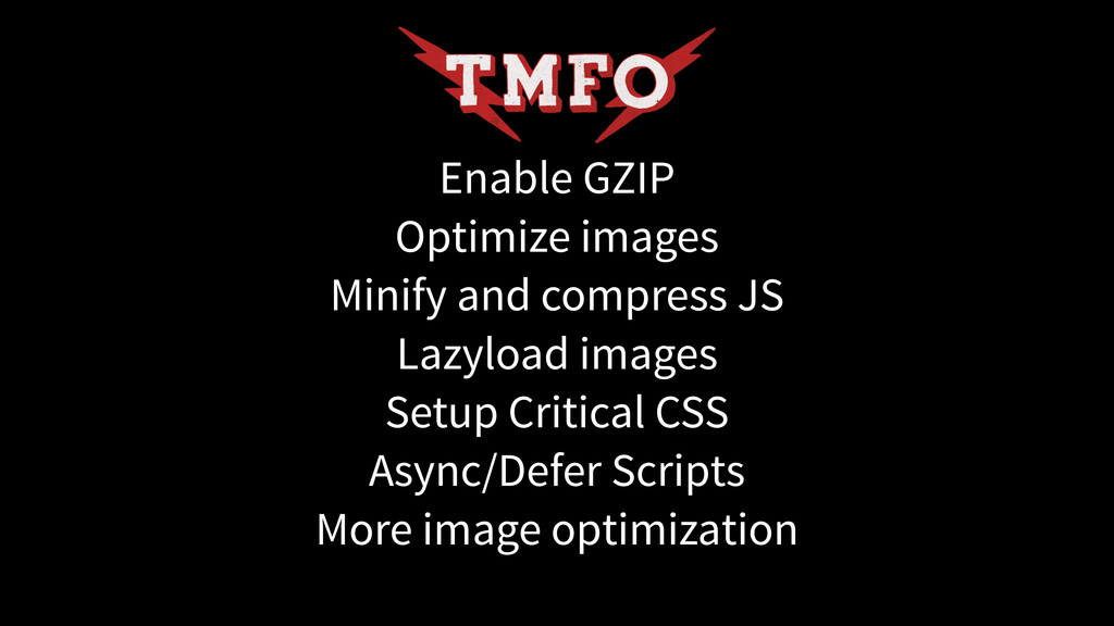 Enable GZIP Optimize images Minify and compress...