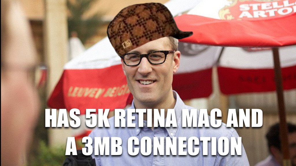 HAS 5K RETINA MAC AND A 3MB CONNECTION