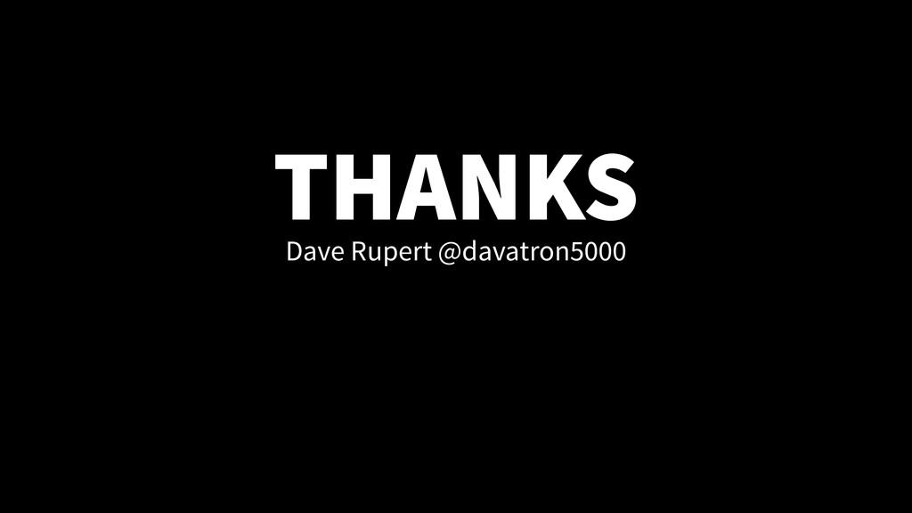 THANKS Dave Rupert @davatron5000