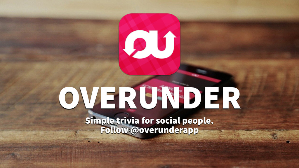 OVERUNDER Simple trivia for social people. Foll...