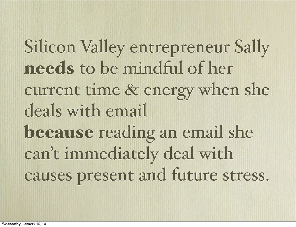 Silicon Valley entrepreneur Sally needs to be m...
