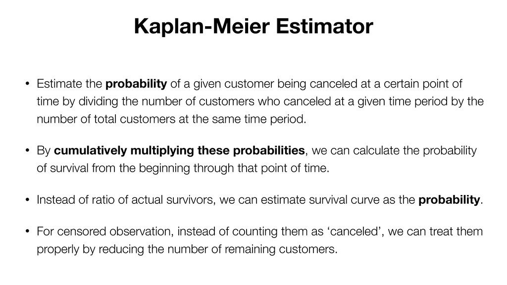• Estimate the probability of a given customer ...
