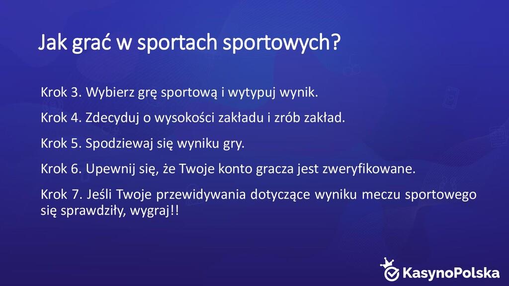 Jak grać w sportach sportowych? Krok 3. Wybierz...
