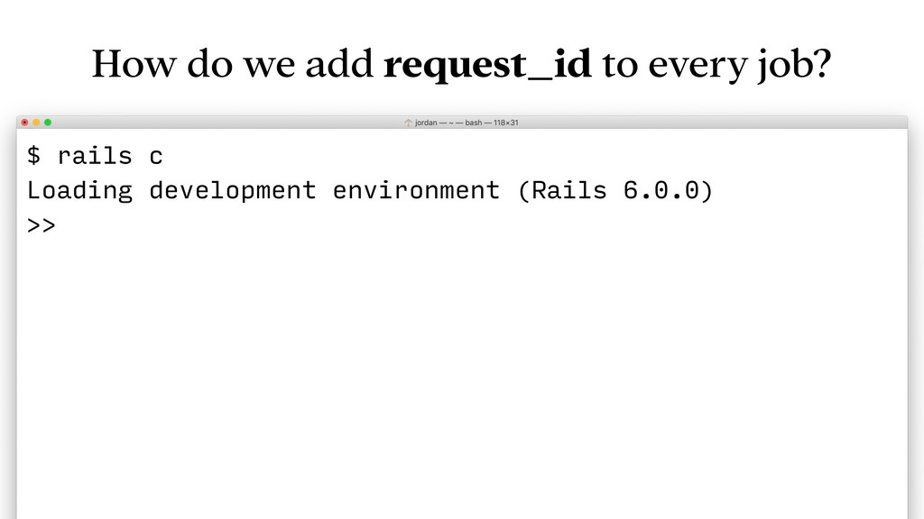 How do we add request_id to every job? $ rails ...