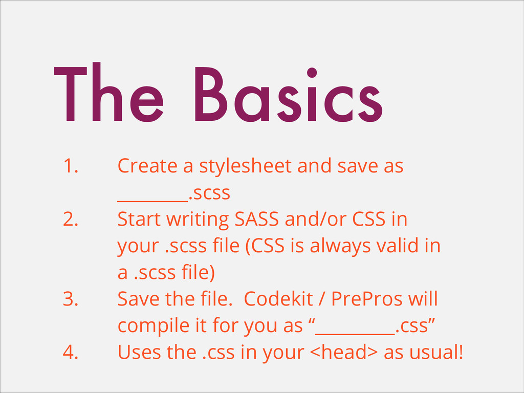The Basics 1. Create a stylesheet and save as _...